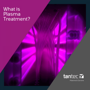 What is plasma treatment